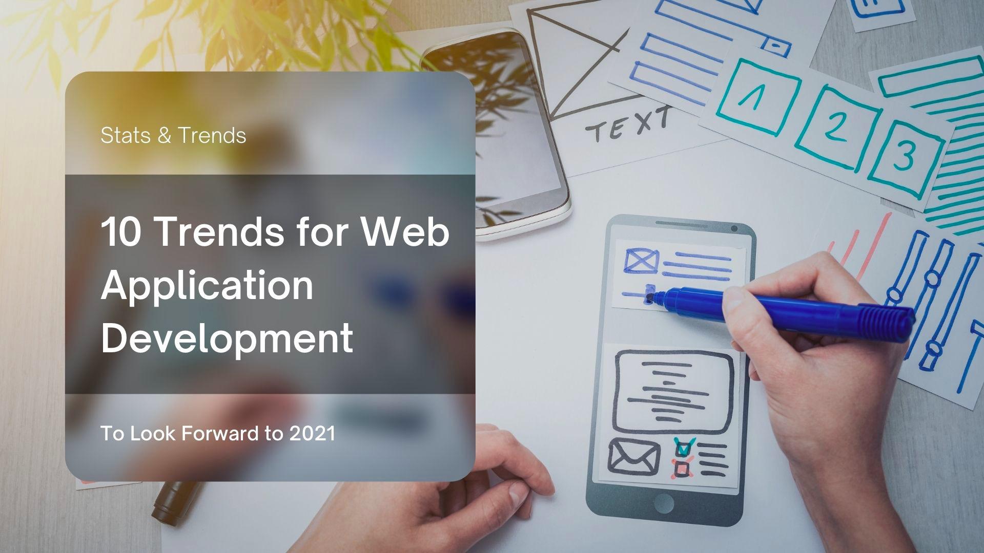 TOP 10 WEB APPLICATION DEVELOPMENT TRENDS